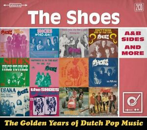 Shoes  ‎– The Golden Years Of Dutch Pop Music  2-cd  (A&B Sides And More)