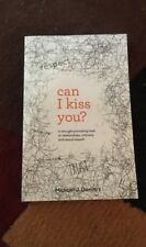 Can I Kiss You? : A Thought-Provoking Look at Relationships, Intimacy and Sexual