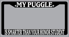 Black License Plate Frame My Puggle Is Smarter Than Your Honor Student Auto 532