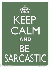 """Keep Calm and Be Sarcastic Humor 9"""" x 12"""" Metal Novelty Parking Sign"""