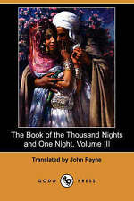 The Book of the Thousand Nights and One Night, Volume III: 3 by