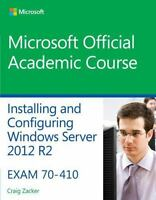 70-410 Installing and Configuring Windows Server 2012 R2 by Microsoft...