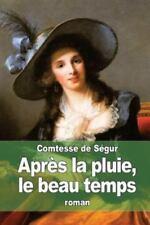 Après la Pluie, le Beau Temps by La comtesse de Ségur (2015, Paperback)