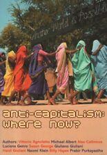 "VITTORIO AGNOLETTO & OTHERS - ""ANTI-CAPITALISM: WHERE NOW?"" - 1st Edn PB (2004)"