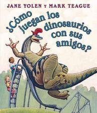 Como juegan los dinosaurios con sus amigos? (Spanish Edition)