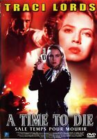 DVD NEUF FILM ACTION THRILLER : A TIME TO DIE - TRACI LORDS - VERSION FRANCAISE