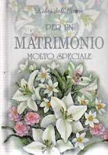 Per un matrimonio molto speciale. I libri del cuore - Libro Nuovo in offerta!