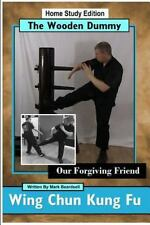 Wing Chun Kung Fu - the Wooden Dummy - Our Forgiving Friend - Hse: By Beardse...