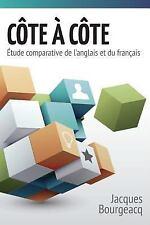 Cote a Cote - Etude Comparative de l'Anglais et du Francais by Jacques...