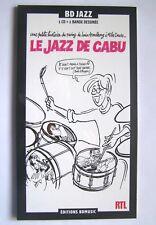 LE JAZZ DE CABU - BD ( BD JAZZ )+ CD 20 TITRES - EDIT. BDMUSIC - NEUF, EMBALLE -