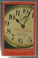 Indiana, Indiana by Laird Hunt (2003, Hardcover) 1st Edition 1st Printing