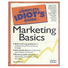 C I G: To Marketing Basics: Complete Idiot's Guide (Complete Idiot's Guides), Wh
