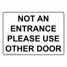 Not an Entrance Please Use Other Door Safety Sign, 10x7 inch Plastic for.