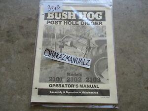 3BUSH HOG Models 2101 / 2102 / 2103 Post Hole Digger Operator's Manual 1295