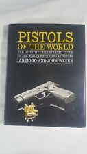 Pistols of the World by Ian Hogg and John weeks