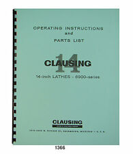 """Clausing 14"""" Lathe 6900 Series sn 602504 up Op and Parts List manual #1366"""