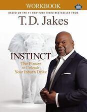 (New) Instinct:  The Power To Unleash Your Inborn Drive (Workbook) T. D. Jakes