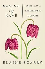 Naming Thy Name : The Music of Conversation in Shakespeare's Sonnets by Elaine S