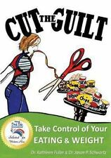 Cut the Guilt: Take Control of Your Eati