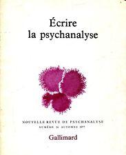ÉCRIRE LA PSYCHANALYSE NOUVELLE REVUE DE PSYCHANALYSE N. 16 AUTOMNE 1977