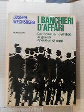 I BANCHIERI D AFFARI Dai finanzieri dell 800 ai grandi operatori oggi Wechsberg