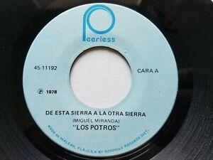 LOS POTROS - De Esta Sierra A La Otra Sierra / La Vi Partir '78 NORTENO Peerless