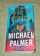 OATH OF OFFICE  by Michael Palmer (2013 Paperback)  1st PB Edition  1st Printing