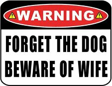"""Warning """"Forget the Dog Beware of Wife"""" Funny Laminated Sign"""