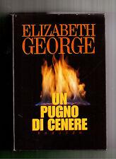 Un pugno di cenere - Elizabeth George -Club editori -1996