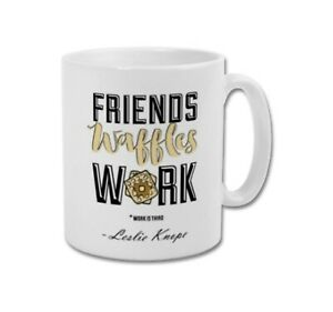 FRIENDS WAFFLES WORK Leslie Knope Quote Parks and Recreation Funny Coffee Mug