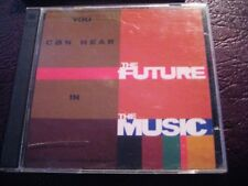 You Can Hear the Future in the Music 2 cd Set 1994 Sony