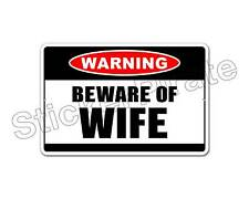 """*Aluminum* Beware Of Wife Warning 8"""" x 12"""" Funny Metal Novelty Sign   NS 4018"""