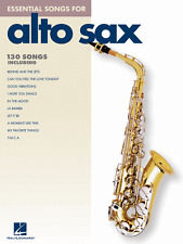 Essential Songs for Alto Sax: Saxophone Sheet Music / Songbook