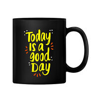 Today is Good Day Ceramic 11oz Coffee Mug Drinking Tea Cup Gift