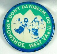 1970s Don't Daydream Do It! Pin Back Button Snowshoe West VA Skiers
