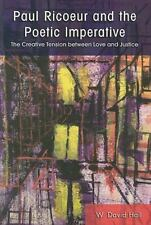 Paul Ricoeur and the Poetic Imperative: The Creative Tension Between Love and Ju