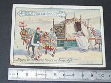 CHROMO CHOCOLAT POULAIN 1890-1910 MOYENS DE TRANSPORT LITIERE AU MOYEN-AGE