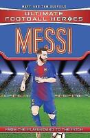 Messi (Ultimate Football Heroes) - Collect Them All! by Tom Oldfield, Matt Oldfi