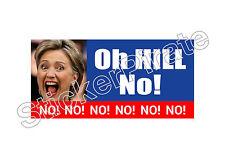 * Car Magnet * Oh Hill No No No.. Hillary Clinton TRM 164