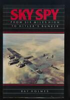 SKY SPY by HOLMES. SIX MILES HIGH TO HITLER'S BUNKER