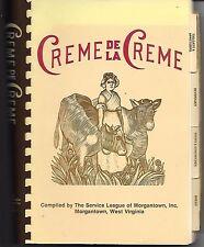 Creme de la Creme Recipes Compiled by the Service League of Morgantown, West Vir