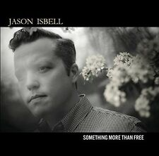 Jason Isbell - Something More Than Free [New CD]