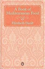 a Book of Mediterranean Food Elizabeth David Good 0141045825