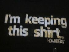 """NWT - HOARDERS """"I'M KEEPING THIS SHIRT"""" Black Adult S Short Sleeve Tee"""