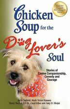 Chicken Soup for the Dog Lover's Soul: Stories of Canine Companionship, Comedy a