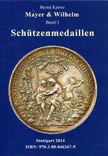 Mayer & Wilhelm Band 3 - Schützenmedaillen (Bernd Kaiser)