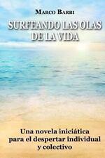 Surfeando Las Olas de la Vida : Una Novela Iniciática para el Despertar...