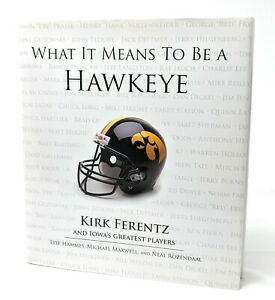 WHAT IT MEANS TO BE A HAWKEYE ~ Kirk Ferentz HC/DJ