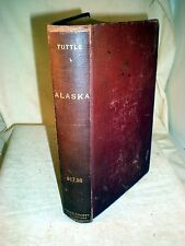Alaska:Its Meaning to the World, Its Resources, Its Opportunities 1914, 1st ed.
