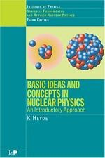 Basic Ideas and Concepts in Nuclear Physics : An Introductory Approach by K....